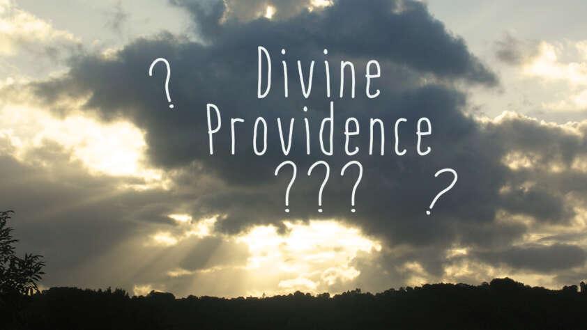 Qu'est-ce que la Divine Providence ?
